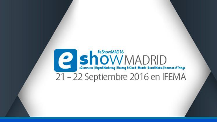 La feria eShow 2016 vuelve a Madrid con muchas tendencias digitales
