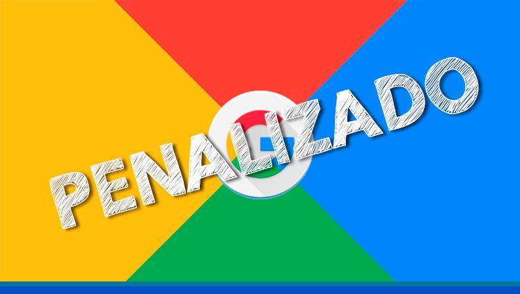 Penalizaciones de Google, técnicas SEO penalizadas