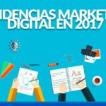 Tendencias de Marketing Digital que triunfarán en 2017