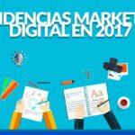 Tendencias de Marketing Digital que triunfarán en 2017