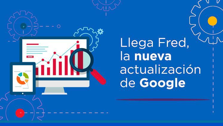 Google Fred, os presentamos el nuevo algoritmo de Google en 2017