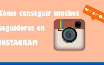 Cómo conseguir muchos seguidores en Instagram